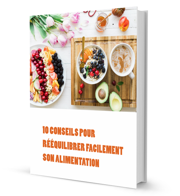 10 Conseils pour rééquilibrer facilement son alimentation